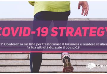 COVID-19 Strategy: trasforma il tuo business e alimenta la tua attività durante l'emergenza.